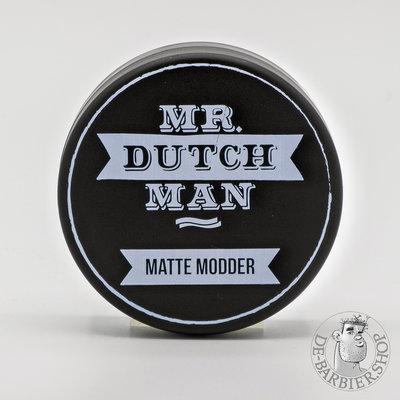 """Mr. Dutchman """"Matte Modder"""""""